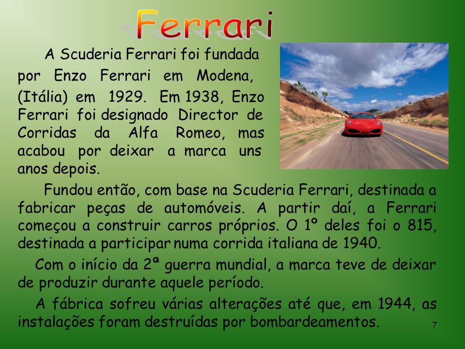 7 A Scuderia Ferrari foi fundada por Enzo Ferrari em Modena, (Itália) em 1929.