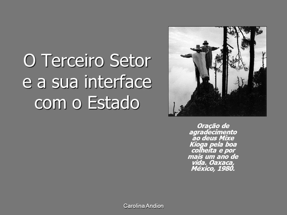 Carolina Andion O Terceiro Setor e a sua interface com o Estado Oração de agradecimento ao deus Mixe Kioga pela boa colheita e por mais um ano de vida