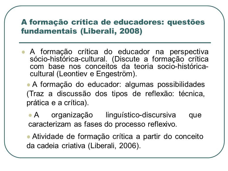 A formação crítica do educador na perspectiva sócio-histórica-cultural. (Discute a formação crítica com base nos conceitos da teoria socio-histórica-