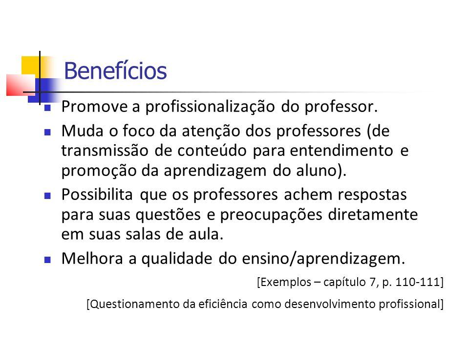Benefícios Promove a profissionalização do professor.