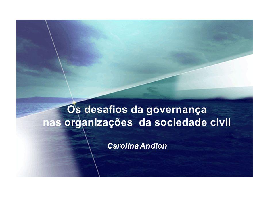 Os desafios da governança nas organizações da sociedade civil Carolina Andion