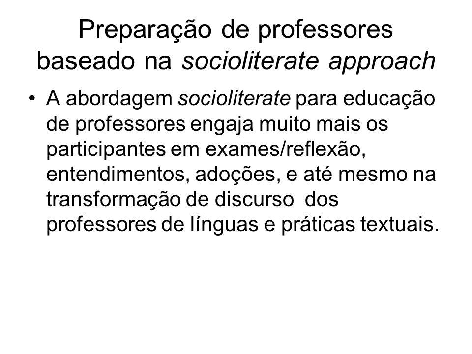 Preparação de professores baseado na socioliterate approach A abordagem socioliterate para educação de professores engaja muito mais os participantes