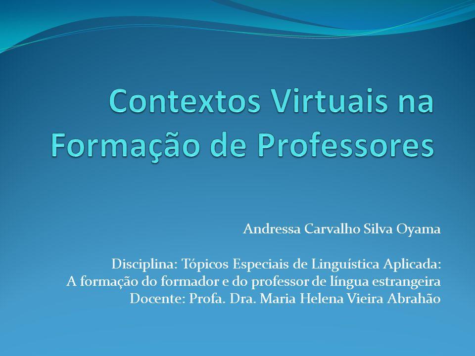 Andressa Carvalho Silva Oyama Disciplina: Tópicos Especiais de Linguística Aplicada: A formação do formador e do professor de língua estrangeira Docen