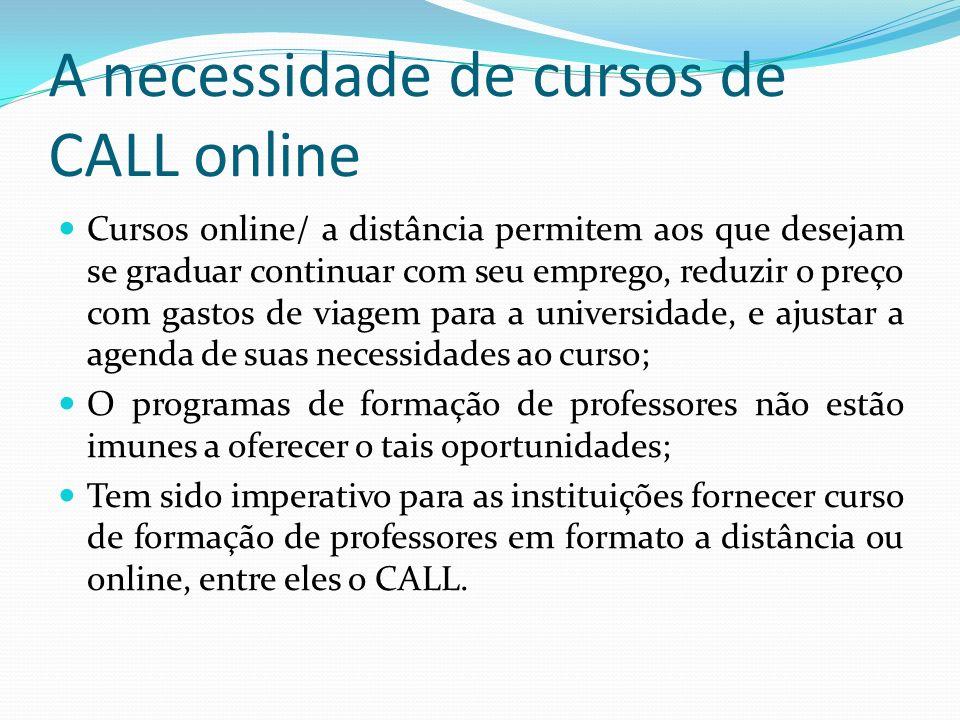 A necessidade de cursos de CALL online Cursos online/ a distância permitem aos que desejam se graduar continuar com seu emprego, reduzir o preço com g