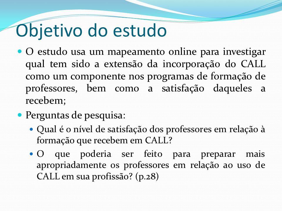 Objetivo do estudo O estudo usa um mapeamento online para investigar qual tem sido a extensão da incorporação do CALL como um componente nos programas