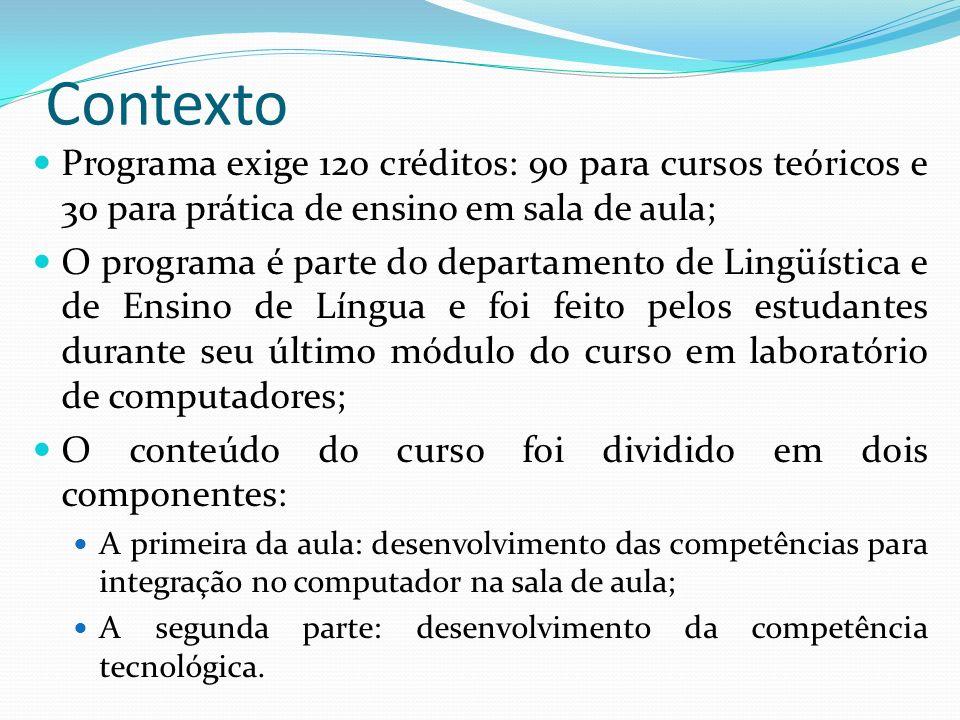 Contexto Programa exige 120 créditos: 90 para cursos teóricos e 30 para prática de ensino em sala de aula; O programa é parte do departamento de Lingü