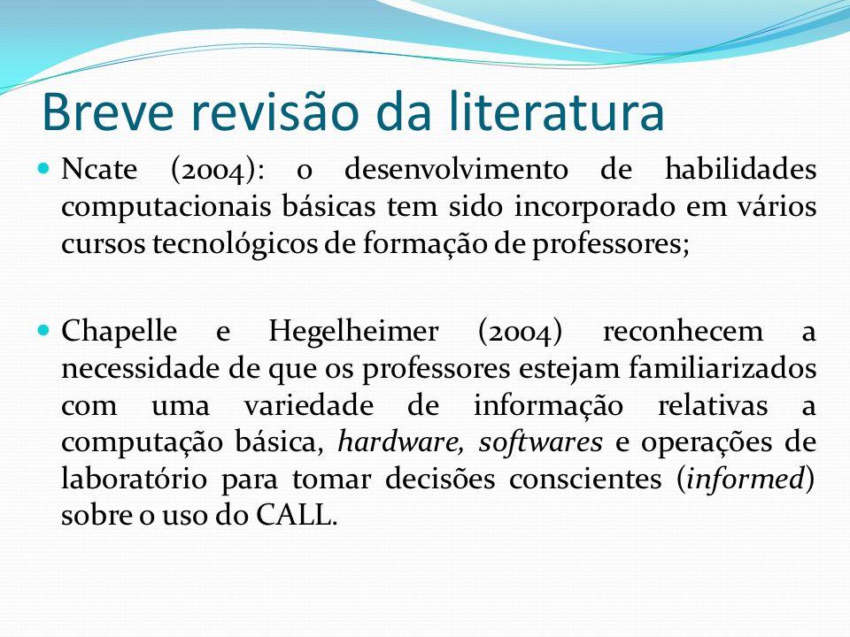Breve revisão da literatura Ncate (2004): o desenvolvimento de habilidades computacionais básicas tem sido incorporado em vários cursos tecnológicos d
