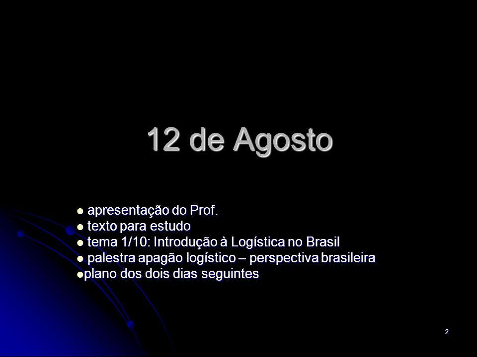 2 12 de Agosto apresentação do Prof. apresentação do Prof.