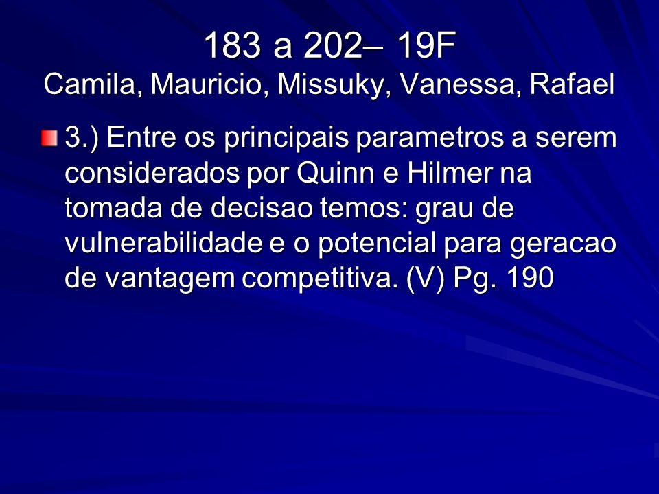 183 a 202– 19F Camila, Mauricio, Missuky, Vanessa, Rafael 3.) Entre os principais parametros a serem considerados por Quinn e Hilmer na tomada de deci