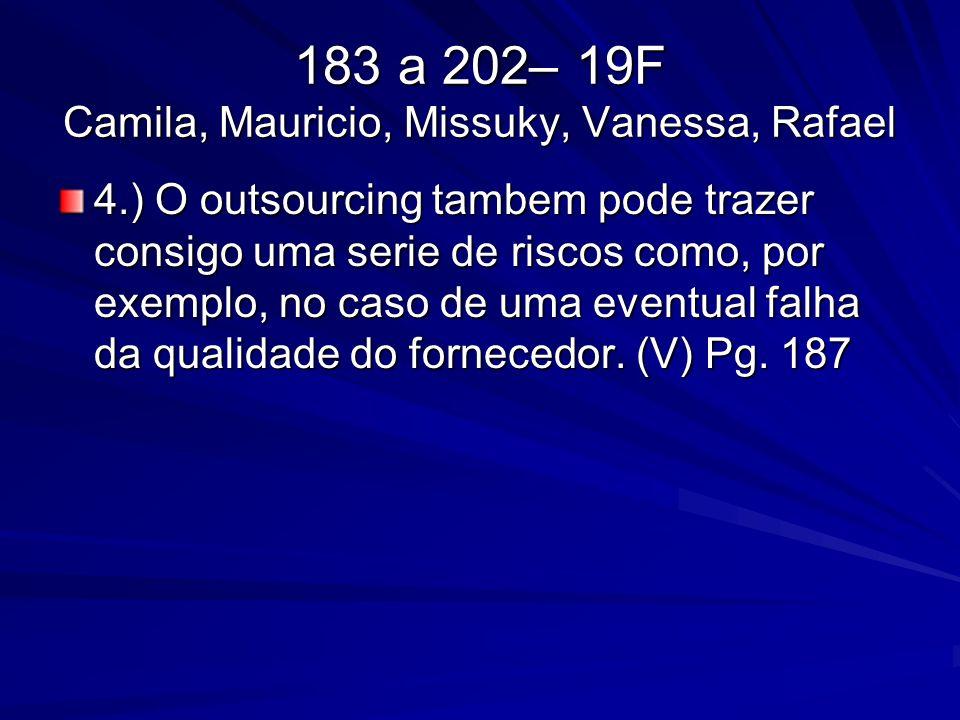 183 a 202– 19F Camila, Mauricio, Missuky, Vanessa, Rafael 4.) O outsourcing tambem pode trazer consigo uma serie de riscos como, por exemplo, no caso