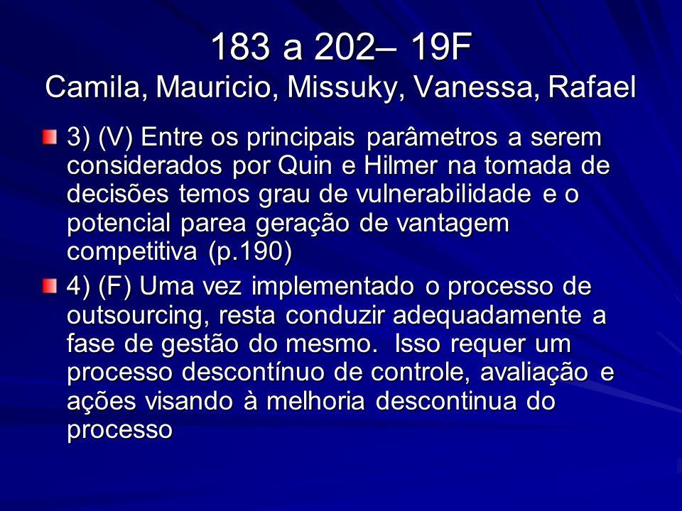 183 a 202– 19F Camila, Mauricio, Missuky, Vanessa, Rafael 3) (V) Entre os principais parâmetros a serem considerados por Quin e Hilmer na tomada de de