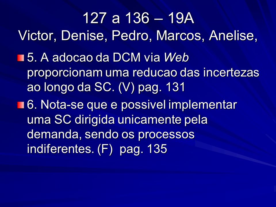 127 a 136 – 19A Victor, Denise, Pedro, Marcos, Anelise, 5.
