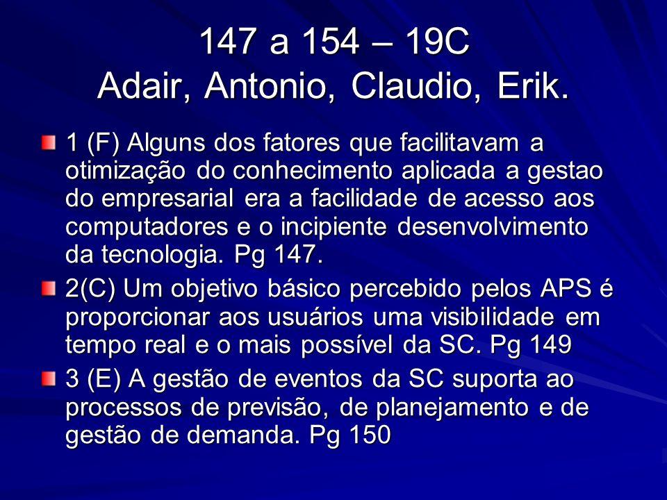 147 a 154 – 19C Adair, Antonio, Claudio, Erik. 1 (F) Alguns dos fatores que facilitavam a otimização do conhecimento aplicada a gestao do empresarial