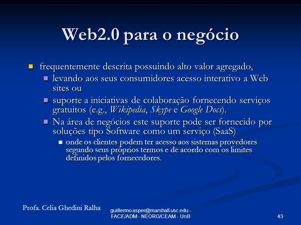 42 guillermo.asper@marshall.usc.edu - FACE/ADM - NEORG/CEAM - UnB Web2.0 para os negócios