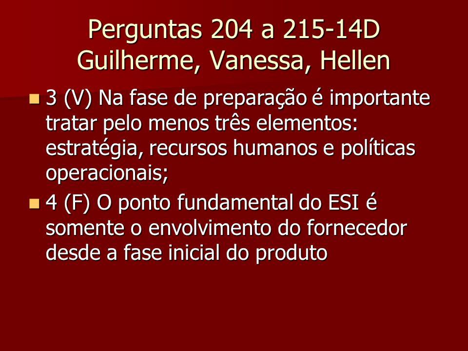 Perguntas 204 a 215-14D Guilherme, Vanessa, Hellen 3 (V) Na fase de preparação é importante tratar pelo menos três elementos: estratégia, recursos hum