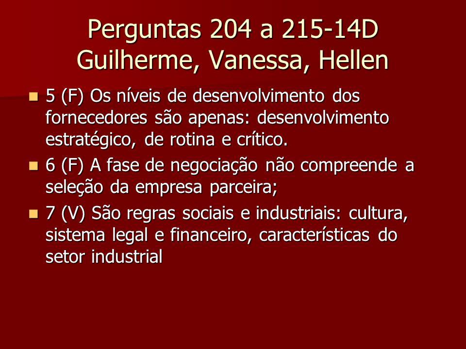 Perguntas 204 a 215-14D Guilherme, Vanessa, Hellen 5 (F) Os níveis de desenvolvimento dos fornecedores são apenas: desenvolvimento estratégico, de rot