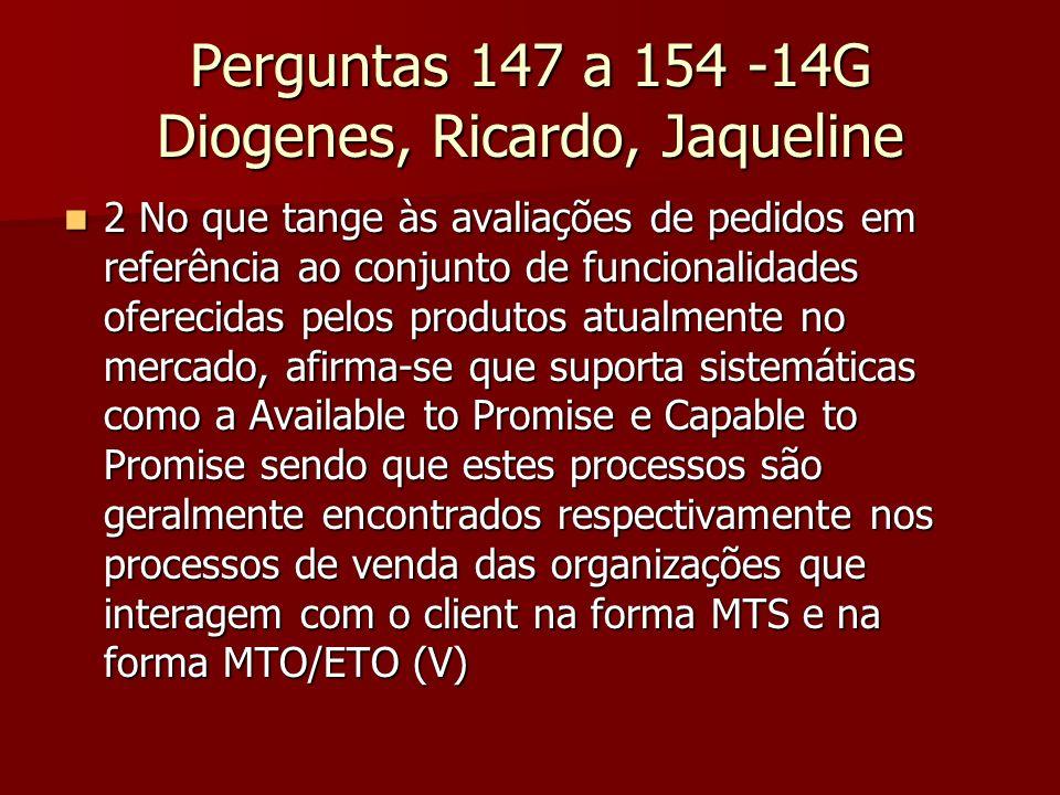 Perguntas 147 a 154 -14G Diogenes, Ricardo, Jaqueline 2 No que tange às avaliações de pedidos em referência ao conjunto de funcionalidades oferecidas