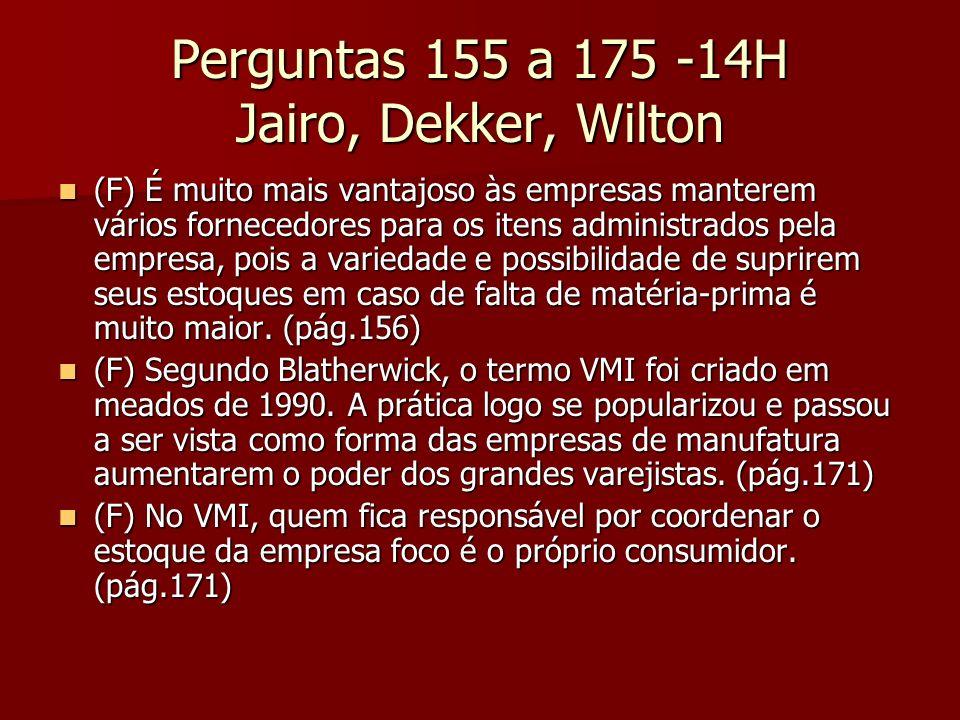 Perguntas 155 a 175 -14H Jairo, Dekker, Wilton (F) É muito mais vantajoso às empresas manterem vários fornecedores para os itens administrados pela em