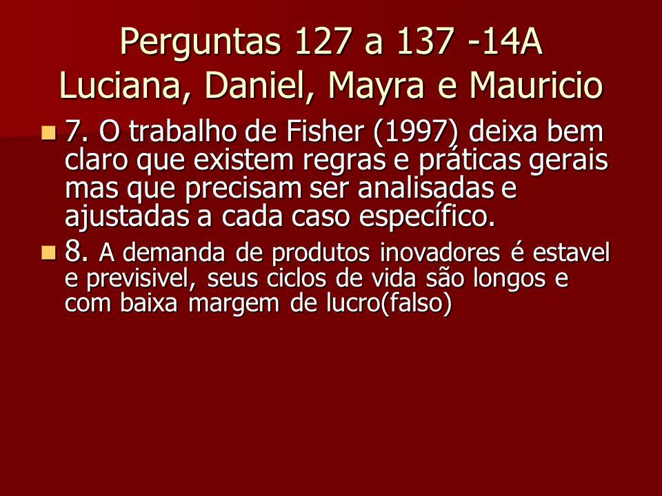 Perguntas 127 a 137 -14A Luciana, Daniel, Mayra e Mauricio 7. O trabalho de Fisher (1997) deixa bem claro que existem regras e práticas gerais mas que