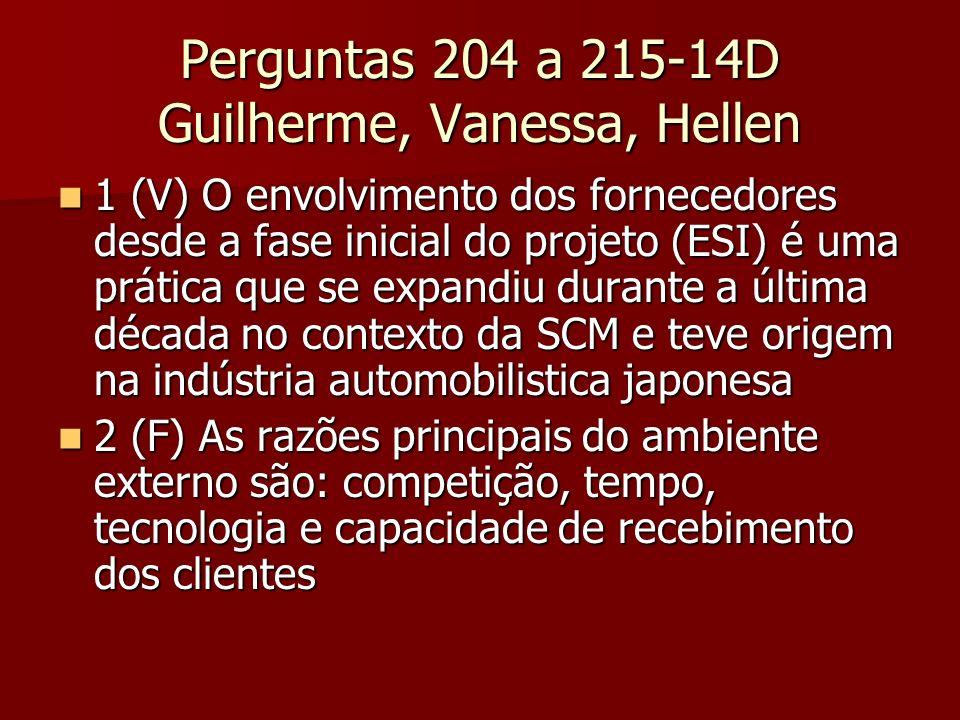 Perguntas 204 a 215-14D Guilherme, Vanessa, Hellen 1 (V) O envolvimento dos fornecedores desde a fase inicial do projeto (ESI) é uma prática que se ex