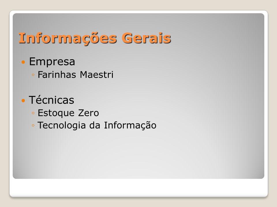 Informações Gerais Empresa Farinhas Maestri Técnicas Estoque Zero Tecnologia da Informação