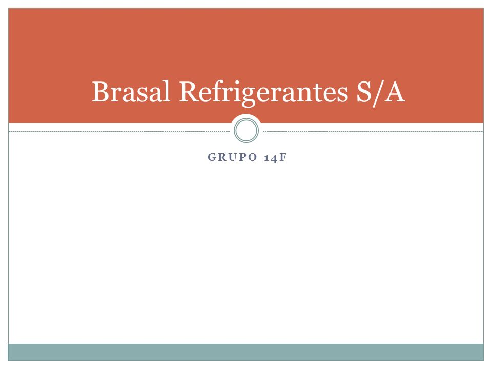 GRUPO 14F Brasal Refrigerantes S/A