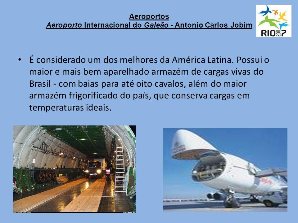 Aeroportos Aeroporto Internacional do Galeão - Antonio Carlos Jobim É considerado um dos melhores da América Latina.