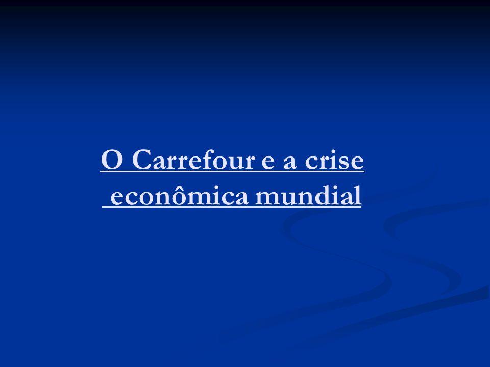 O Carrefour e a crise econômica mundial