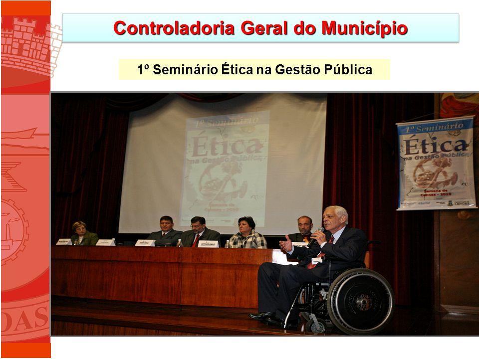 Controladoria Geral do Município 1º Seminário Ética na Gestão Pública