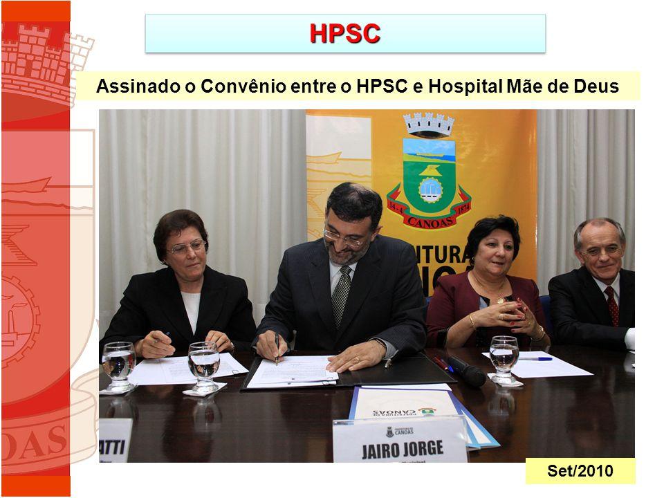 HPSCHPSC Assinado o Convênio entre o HPSC e Hospital Mãe de Deus Set/2010
