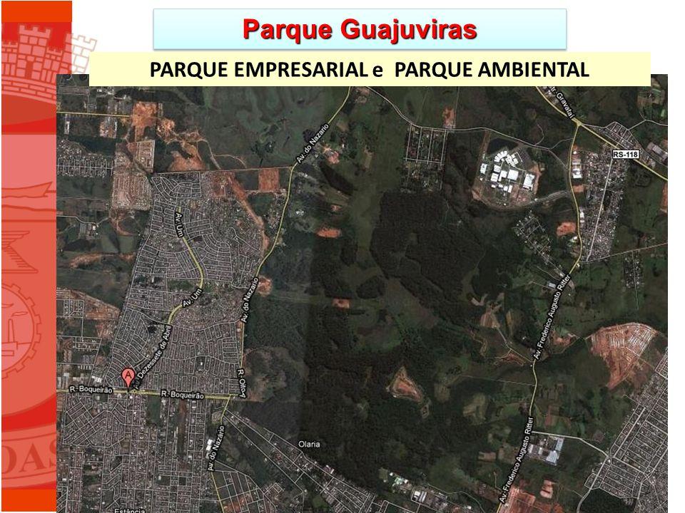 Parque Guajuviras PARQUE EMPRESARIAL e PARQUE AMBIENTAL