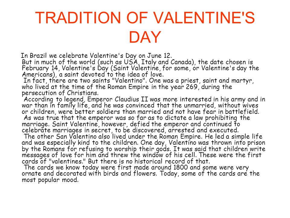 TRADITION OF VALENTINE S DAY In Brazil we celebrate Valentine s Day on June 12.