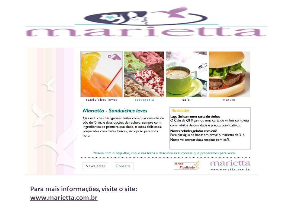 Para mais informações, visite o site: www.marietta.com.br