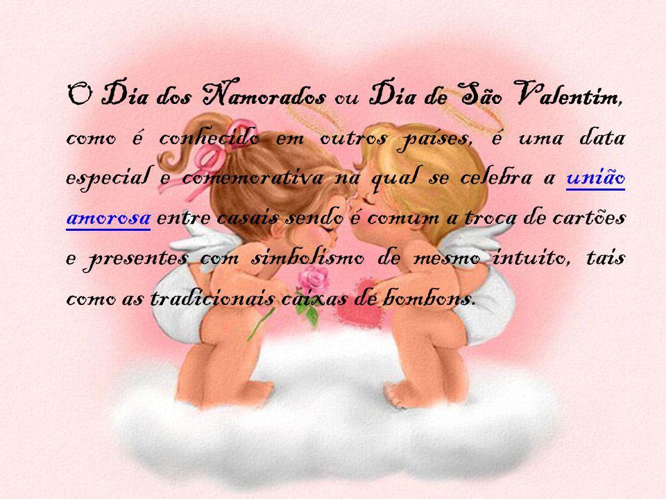 O Dia dos Namorados ou Dia de São Valentim, como é conhecido em outros países, é uma data especial e comemorativa na qual se celebra a união amorosa e