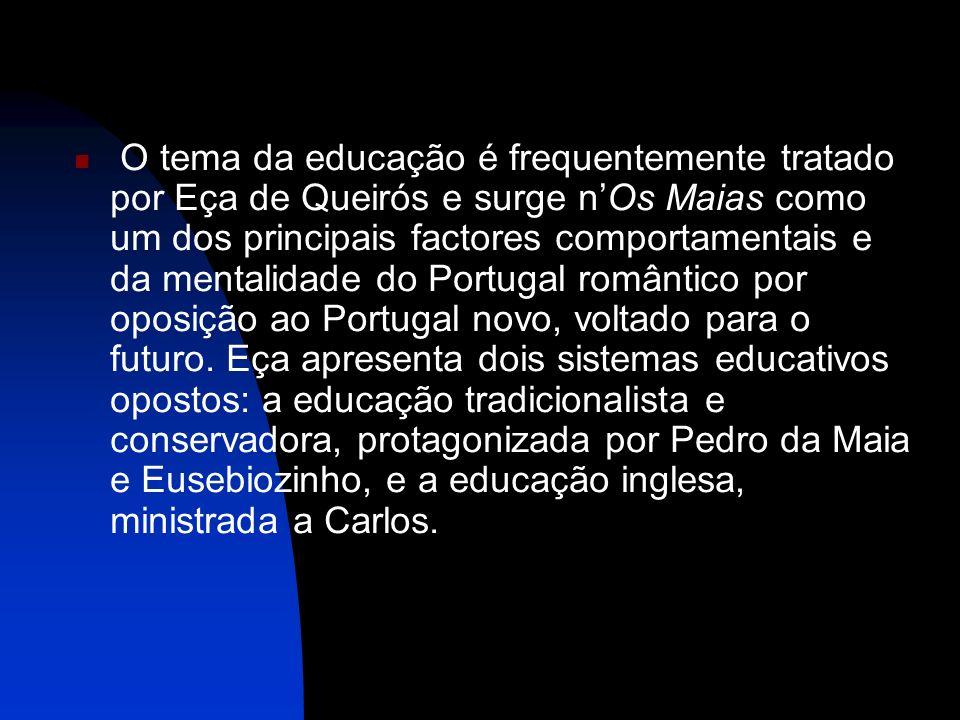 A educação à portuguesa caracteriza-se pelo recurso à memorização, pelo uso da cartilha (método já desactualizado e deficiente) e do catecismo, criando uma ideologia religiosa com a concepção punitiva do pecado.