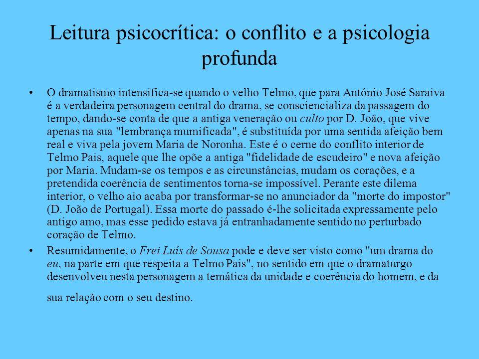 Leitura psicocrítica: o conflito e a psicologia profunda O dramatismo intensifica-se quando o velho Telmo, que para António José Saraiva é a verdadeir