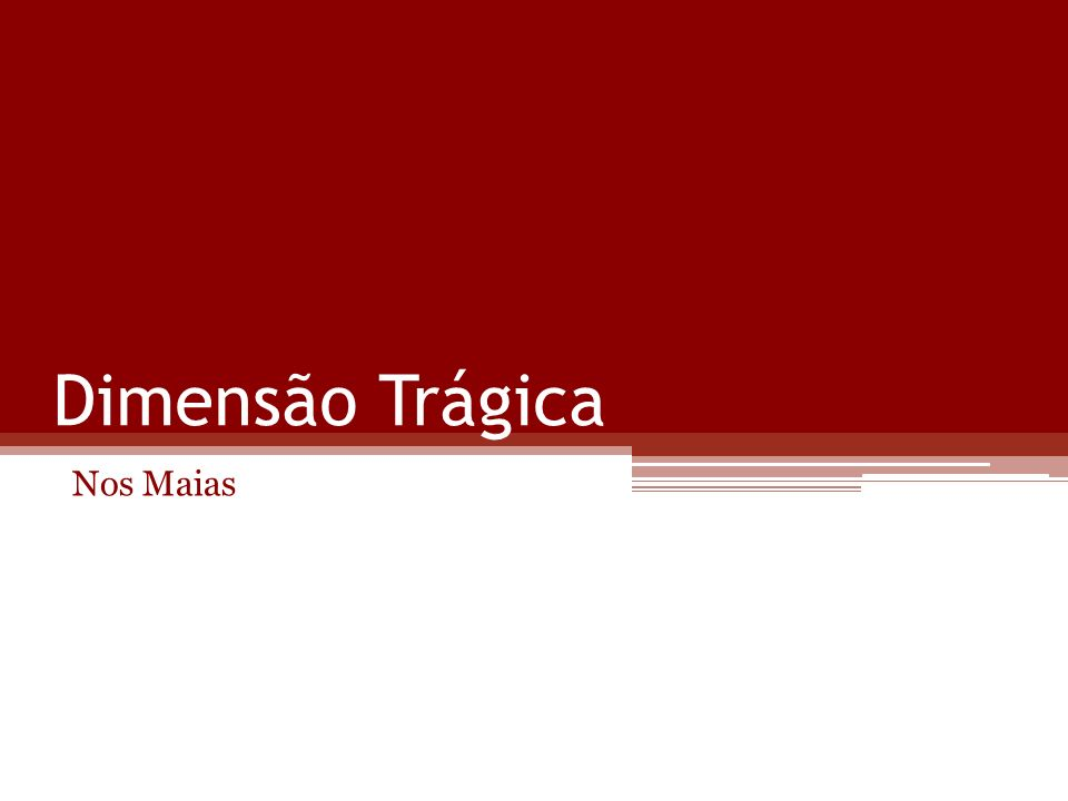 A tragicidade da acção A acção de Os Maias apresenta algumas características da tragédia clássica.