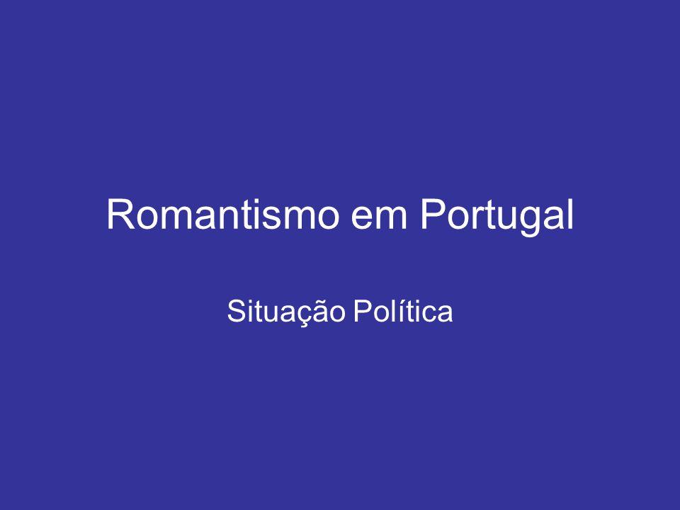 Romantismo em Portugal Situação Política
