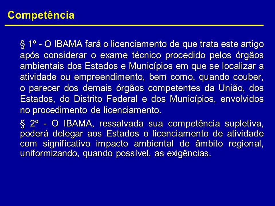 § 1º - O IBAMA fará o licenciamento de que trata este artigo após considerar o exame técnico procedido pelos órgãos ambientais dos Estados e Município