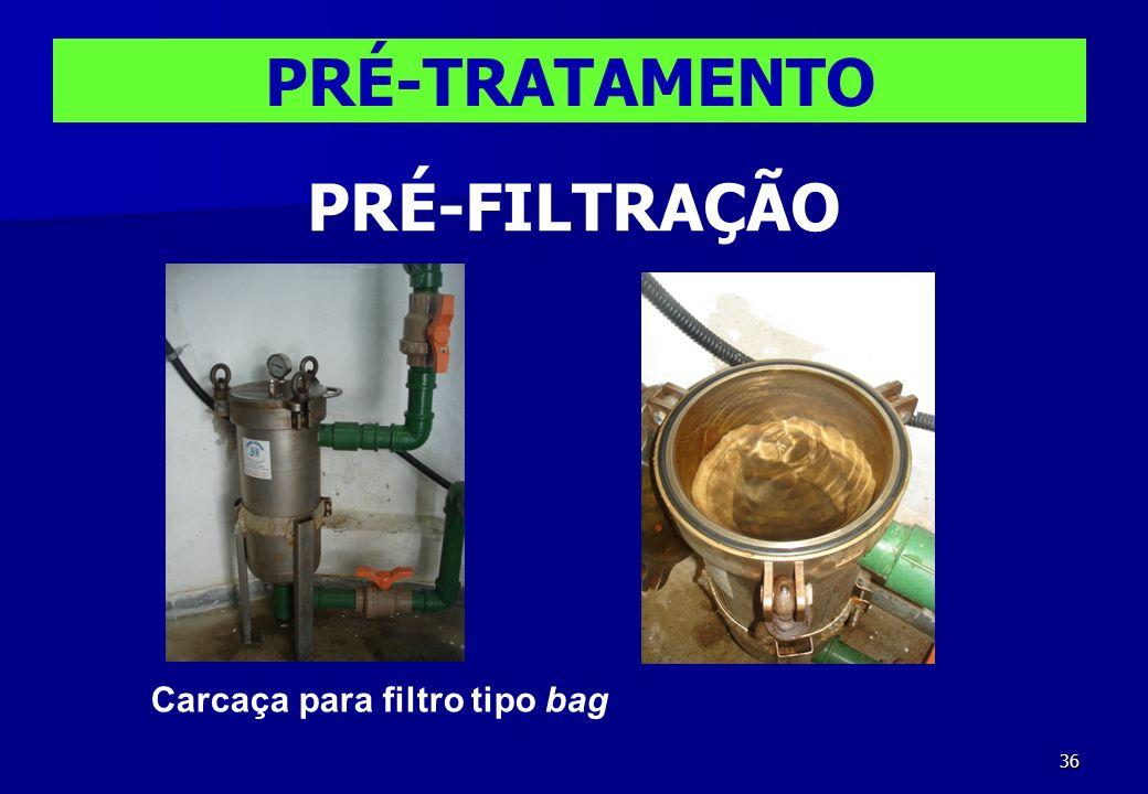 36 Carcaça para filtro tipo bag PRÉ-TRATAMENTO PRÉ-FILTRAÇÃO