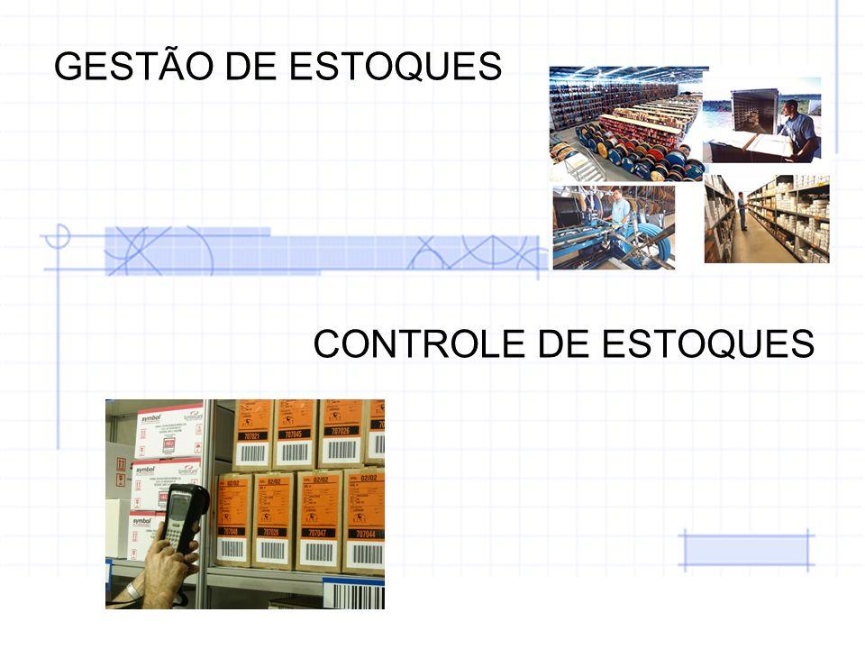 GESTÃO DE ESTOQUES CONTROLE DE ESTOQUES
