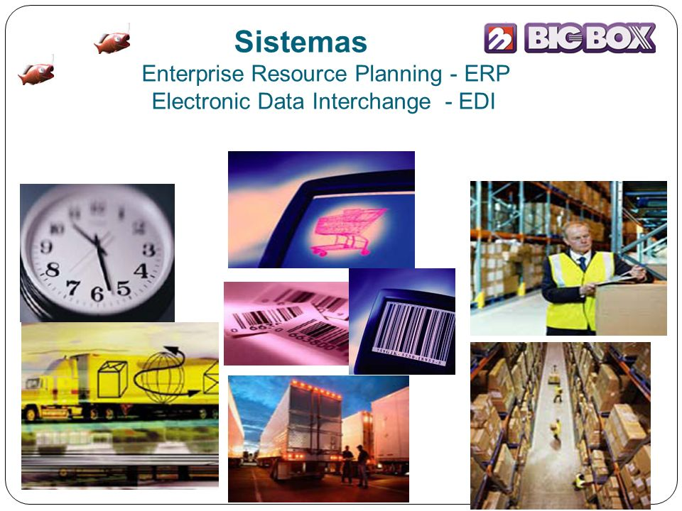 Sistemas Enterprise Resource Planning - ERP Electronic Data Interchange - EDI