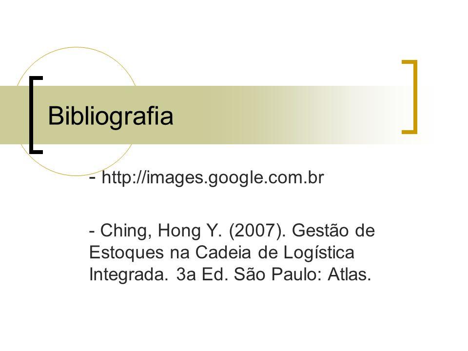 - http://images.google.com.br - Ching, Hong Y. (2007). Gestão de Estoques na Cadeia de Logística Integrada. 3a Ed. São Paulo: Atlas. Bibliografia