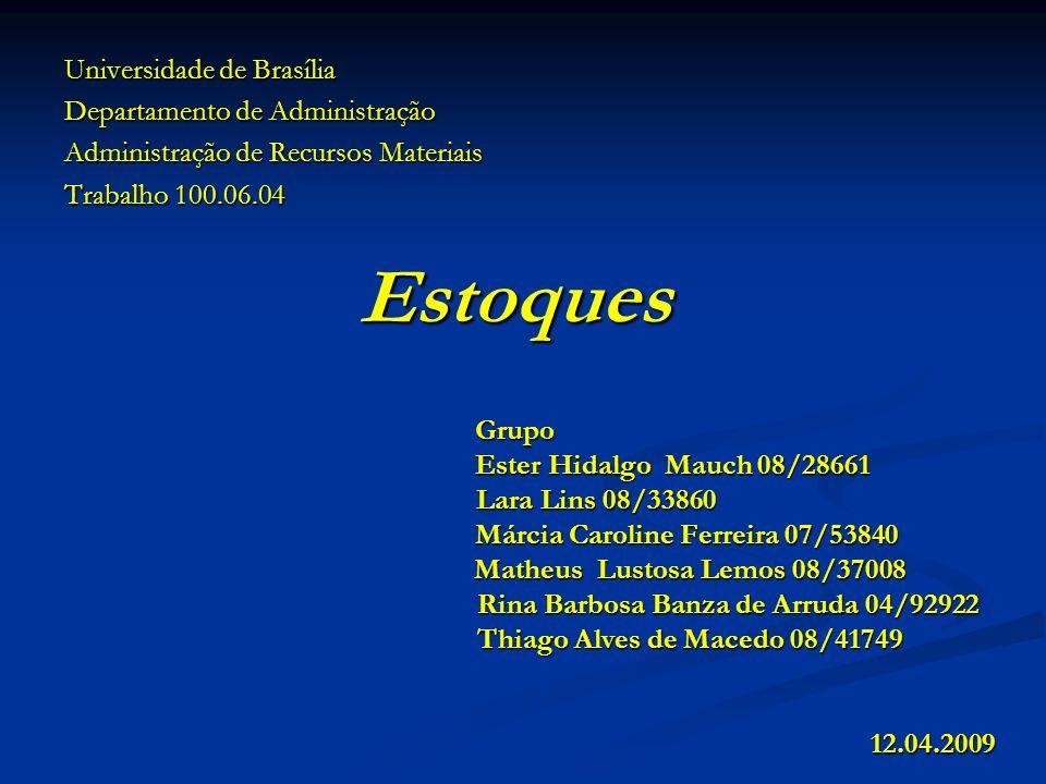 Estoques Grupo Ester Hidalgo Mauch 08/28661 Lara Lins 08/33860 Márcia Caroline Ferreira 07/53840 Matheus Lustosa Lemos 08/37008 Rina Barbosa Banza de