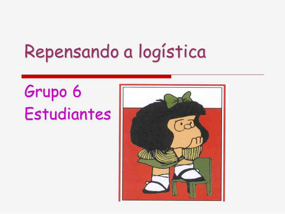 Repensando a logística Grupo 6 Estudiantes