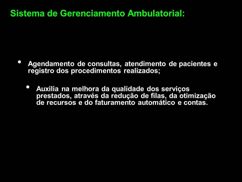 Agendamento de consultas, atendimento de pacientes e registro dos procedimentos realizados; Auxilia na melhora da qualidade dos serviços prestados, at