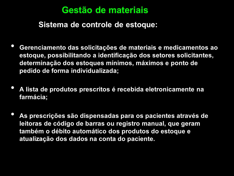 Gerenciamento das solicitações de materiais e medicamentos ao estoque, possibilitando a identificação dos setores solicitantes, determinação dos estoq