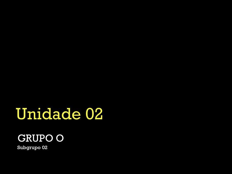 GRUPO O Subgrupo 02