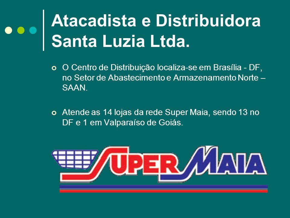Atacadista e Distribuidora Santa Luzia Ltda. O Centro de Distribuição localiza-se em Brasília - DF, no Setor de Abastecimento e Armazenamento Norte –