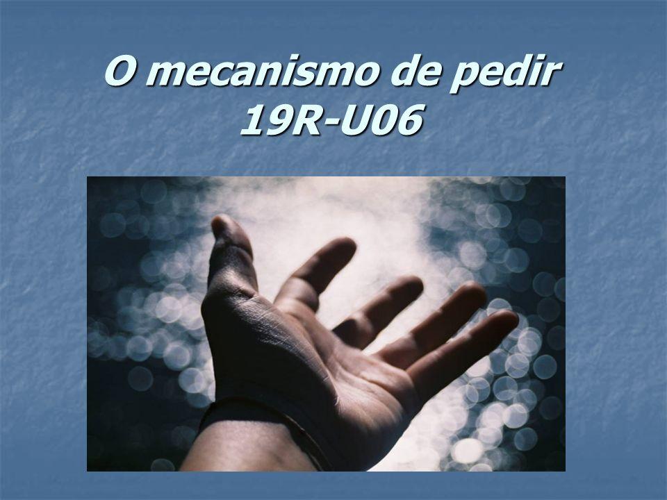 O mecanismo de pedir 19R-U06